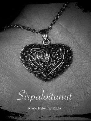 cover image of Sirpaloitunut