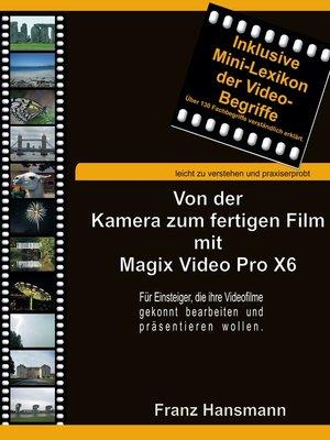 cover image of Von der Kamera zum fertigen Film mit Magix Video Pro X6