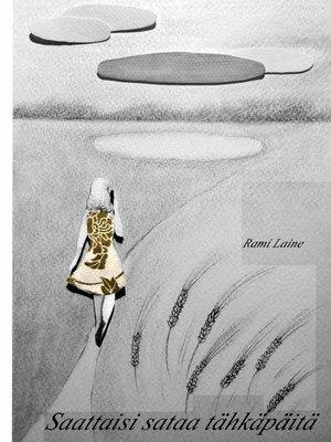 cover image of Saattaisi sataa tähkäpäitä