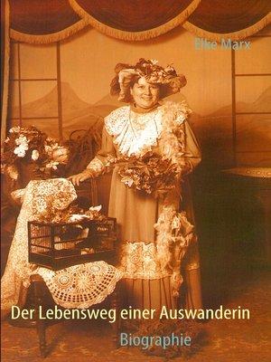 cover image of Der Lebensweg einer Auswanderin