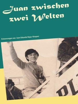 cover image of Juan zwischen zwei Welten
