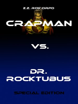 cover image of Crapman vs. Dr. Rocktubus Special Edition