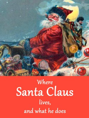 cover image of Where Santa Claus lives, and what he does