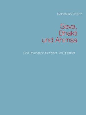 cover image of Seva, Bhakti und Ahimsa