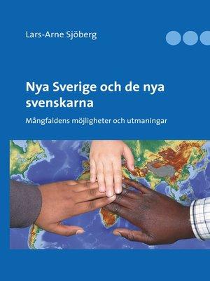 cover image of Nya Sverige och de nya svenskarna