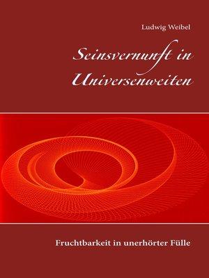 cover image of Seinsvernunft in Universenweiten