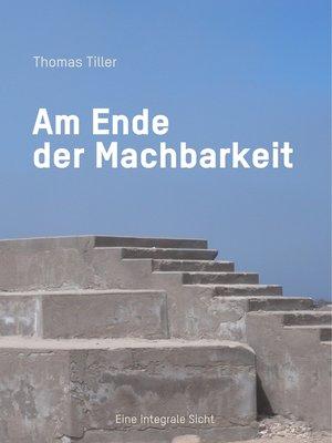 cover image of Am Ende der Machbarkeit