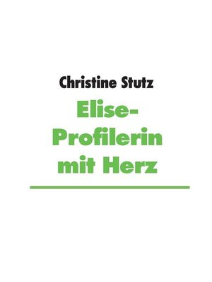 cover image of Elise- Profilerin mit Herz