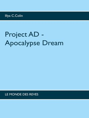 cover image of Project AD--Apocalypse  Dream