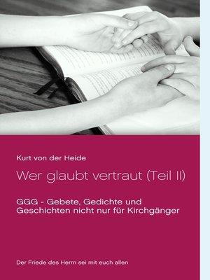 cover image of Wer glaubt vertraut (Teil II)