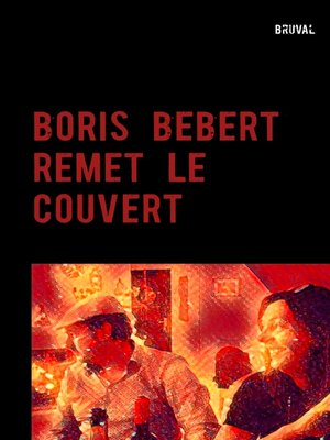 cover image of BORIS BEBERT REMET LE COUVERT