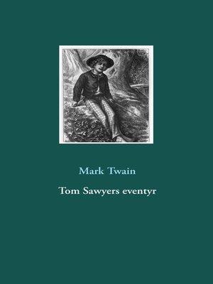 cover image of Tom Sawyers eventyr