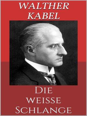 cover image of Die weiße Schlange