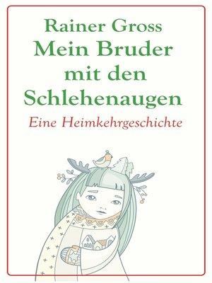 cover image of Mein Bruder mit den Schlehenaugen