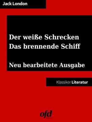 cover image of Der weiße Schrecken--Das brennende Schiff
