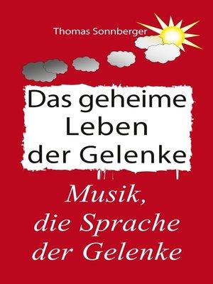 cover image of Das geheime Leben der Gelenke