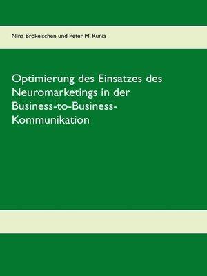 cover image of Optimierung des Einsatzes des Neuromarketings in der Business-to-Business-Kommunikation im deutschen Mobilfunkmarkt
