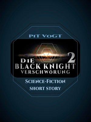 """cover image of Die """"Black Knight""""--Verschwörung 2"""