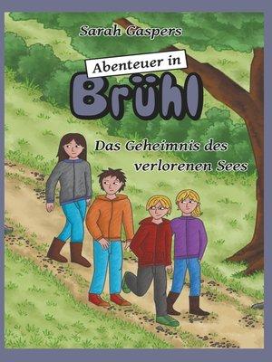 cover image of Abenteuer in Brühl--Das Geheimnis des verlorenen Sees