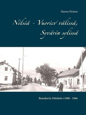 cover image of Nilsiä--Vuoriev´välissä, Syvärin sylissä