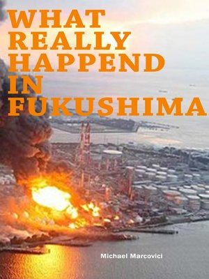 cover image of What really happened in Fukushima