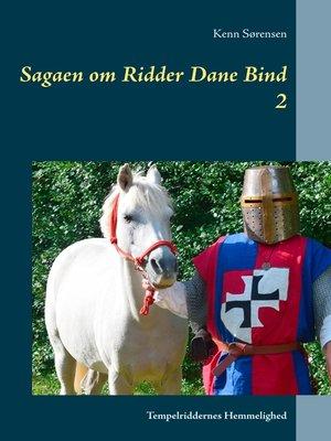 cover image of Sagaen om Ridder Dane Bind 2