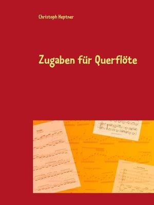 cover image of Zugaben für Querflöte