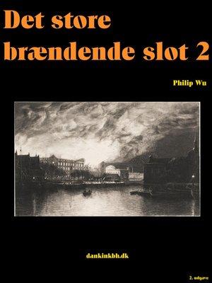 cover image of Det store brændende slot 2