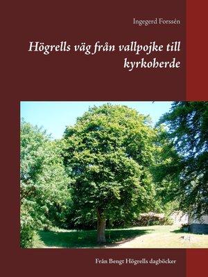 cover image of Högrells väg från vallpojke till kyrkoherde