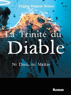 cover image of La Trinité du Diable