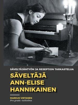 cover image of Säveltäjä Ann-Elise Hannikainen