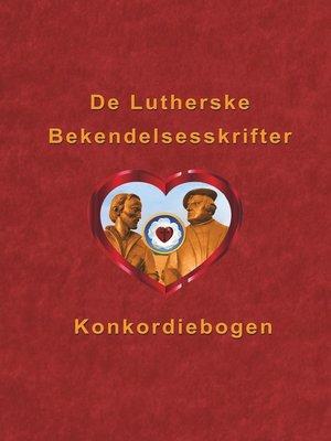 cover image of De Lutherske Bekendelsesskrifter