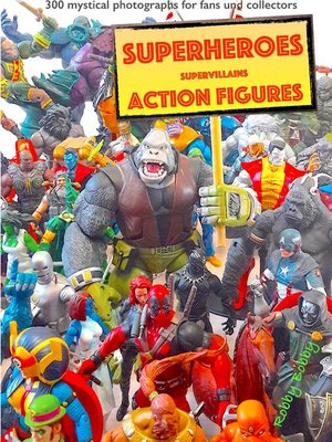 "cover image of ""110 dramatic superheroes and supervillains action figures"""