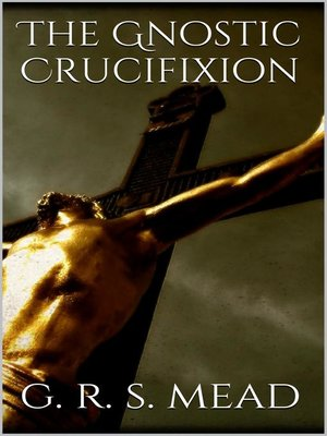 cover image of The Gnostic Crucifixion