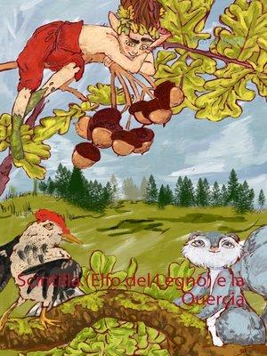 cover image of Scintilla (Elfo del Legno) e la Quercia