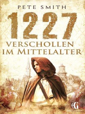 cover image of 1227 Verschollen im Mittelalter
