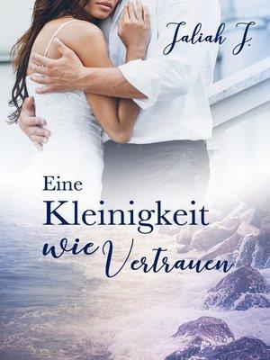 cover image of Eine Kleinigkeit wie Vertrauen