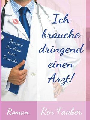 cover image of Ich brauche dringend einen Arzt