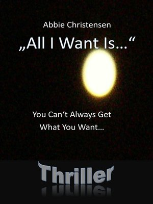 "cover image of ""All I Want Is..."" --You Can't Always Get What You Want"