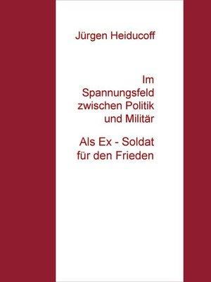 cover image of Im Spannungsfeld zwischen Politik und Militär
