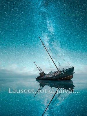 cover image of Lauseet, jotka jäivät...