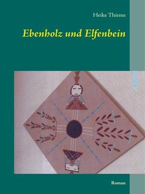 cover image of Ebenholz und Elfenbein