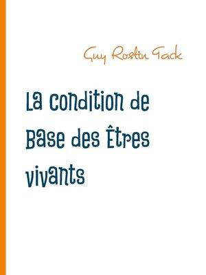 cover image of La condition de Base des Êtres vivants
