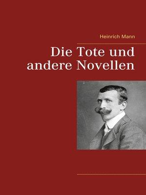 cover image of Die Tote und andere Novellen