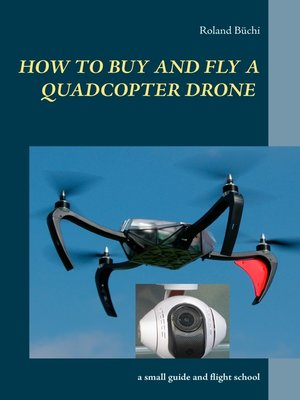 cover image of How to buy and fly a quadcopter drone