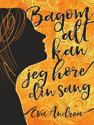 cover image of Bagom alt kan jeg høre din sang