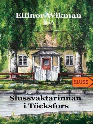 cover image of Slussvaktarinnan i Töcksfors