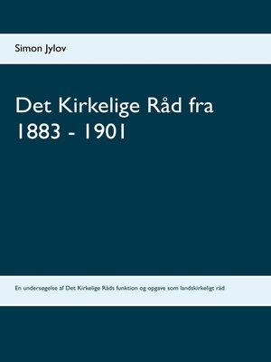 cover image of Det Kirkelige Råd fra 1883--1901