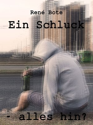 cover image of Ein Schluck--alles hin?