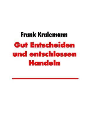 cover image of Gut Entscheiden und entschlossen Handeln